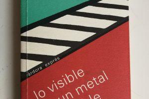 Lo visible es un metal inestable